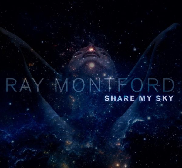 Ray Montford, CD Release, Share My Sky