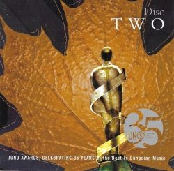 Oh What A Feeling - JUNO Awards 35th Anniversary Disc 2 CARAS