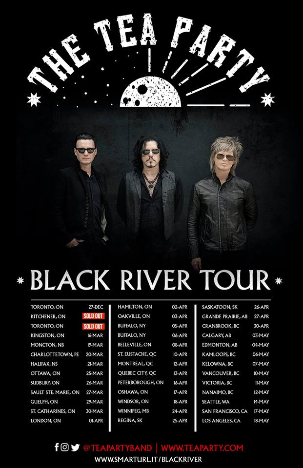 The Tea Party - Black River Tour - Jeff Burrows, Jeff Martin, Stuart Chatwood, Toronto, Belleville, Oakville, Hamilton, Montreal, Kingston, Ottawa, Winnipeg