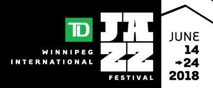 2018 TD Winnipeg Jazz Festival June 14 - 28